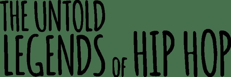 untold legends of hip hop